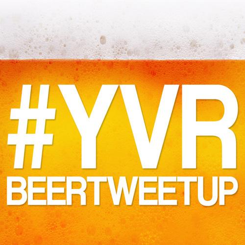 YVR Beer Tweetup!
